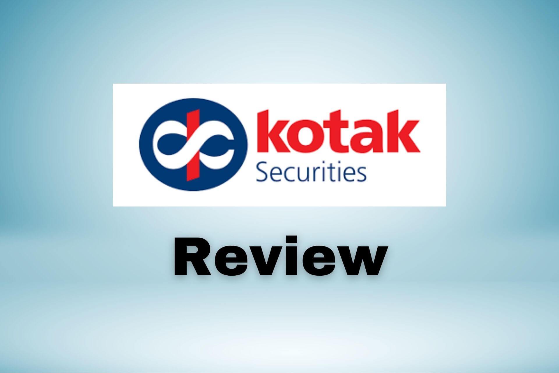 Kotak Securities Review 2021