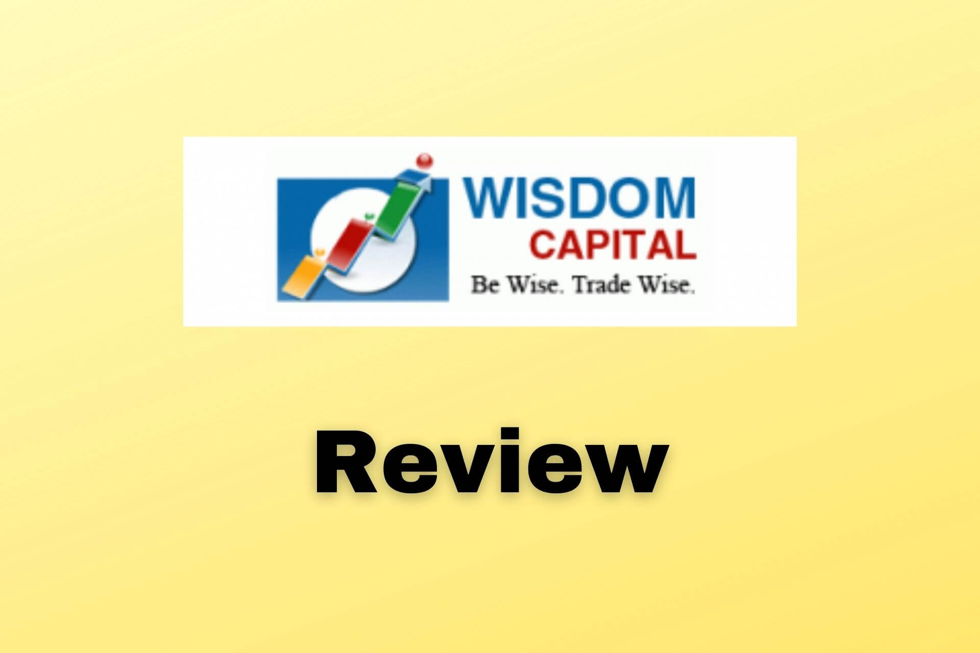 Wisdom Capital Review | Nifty Brokers