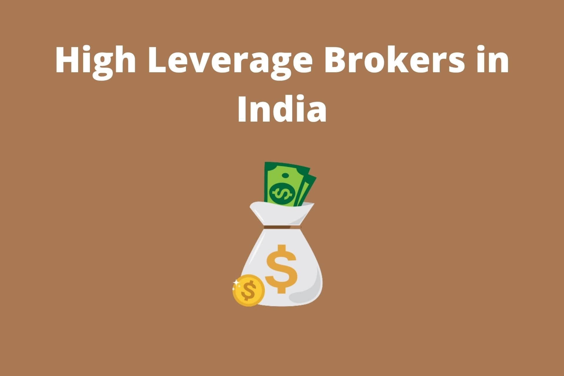 High Leverage Brokers in India 2021!