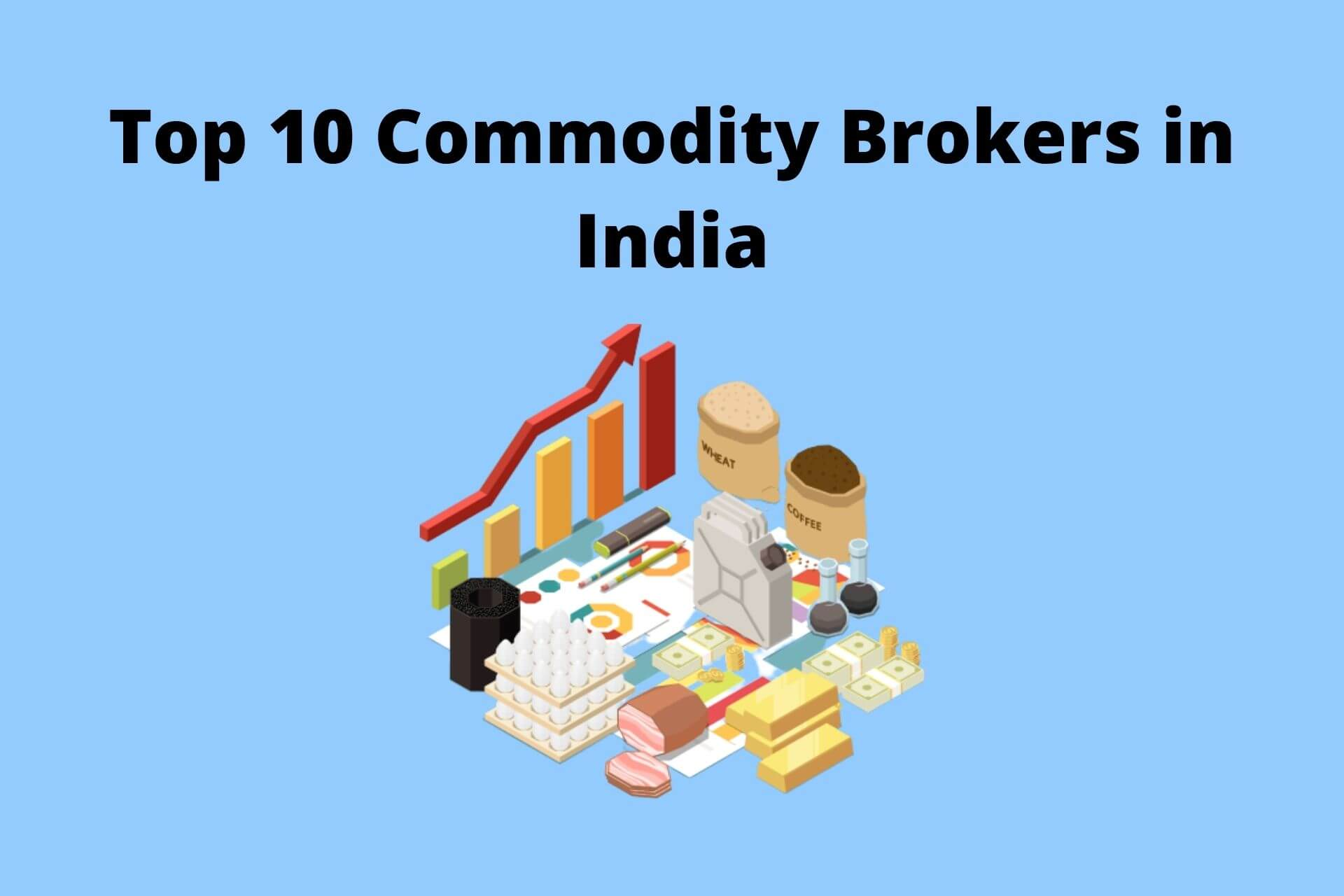 Best Commodity Trading Platform – List of Top 10 Commodity Brokers in India